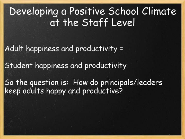 Developing a Positive School Climate at the Staff Level