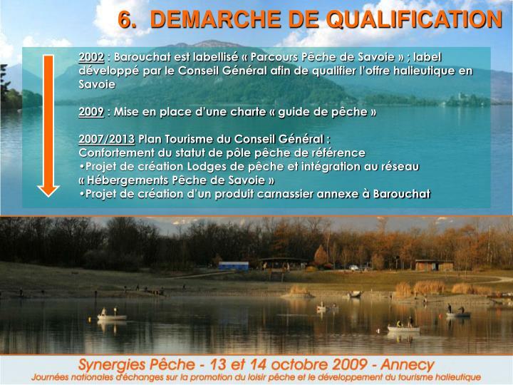 6.  DEMARCHE DE QUALIFICATION