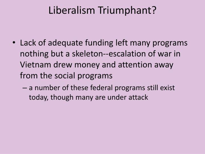 Liberalism Triumphant?