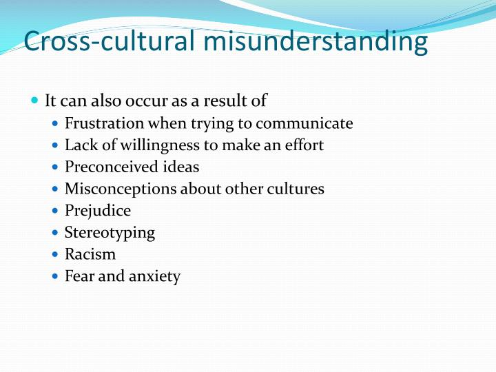 cross cultural misunderstanding Read this essay on cultural misunderstanding and differences cross cultural issues hierarchy is highly respected in japan personally and professionally.