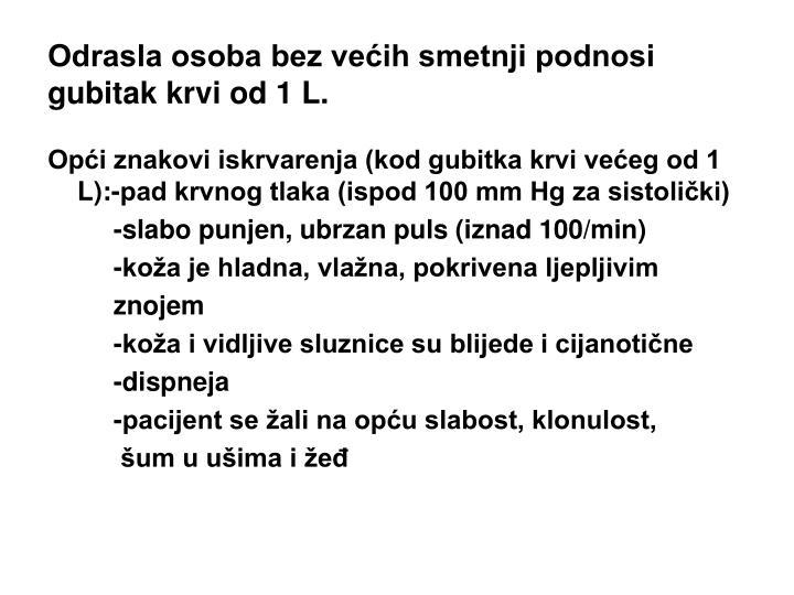 Odrasla osoba bez ve ih smetnji podnosi gubitak krvi od 1 l