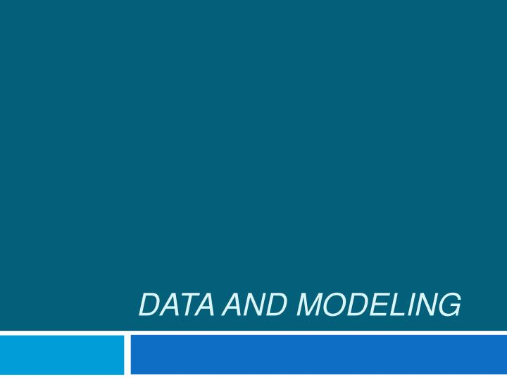 DATA AND MODELING