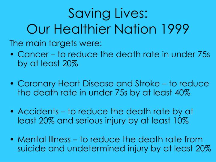 saving lives our healthier nation 1999 n.