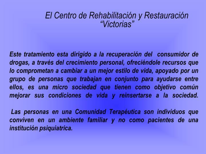 El centro de rehabilitaci n y restauraci n victorias