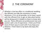 2 the ceremony