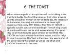 6 the toast