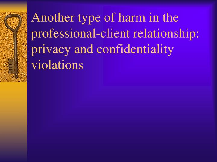 Another type of harm in the professional-client relationship: privacy and confidentiality violations