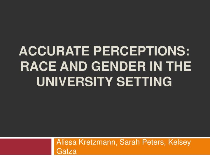 accurate perceptions race and gender in the university setting n.