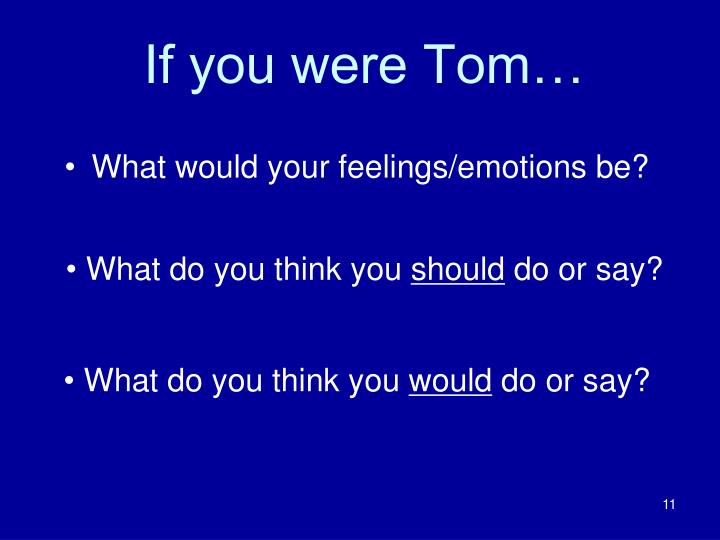 If you were Tom…