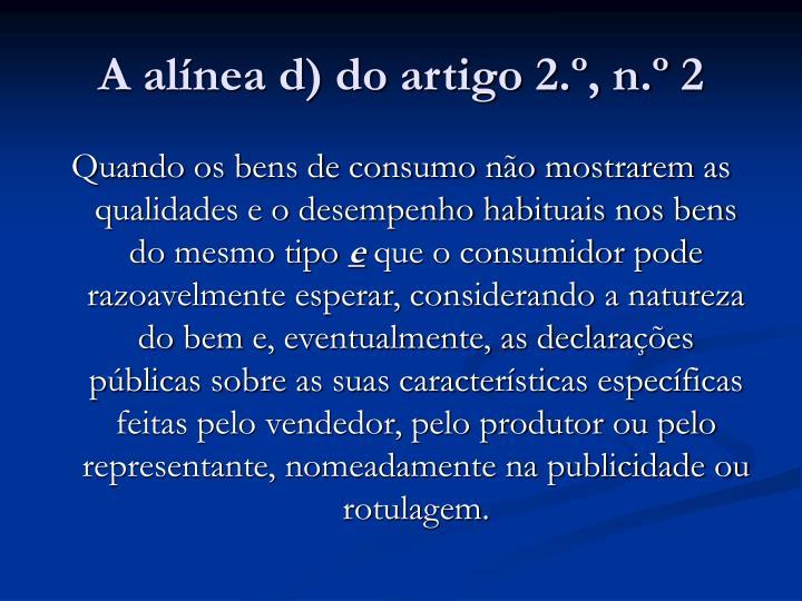 A alínea d) do artigo 2.º, n.º 2
