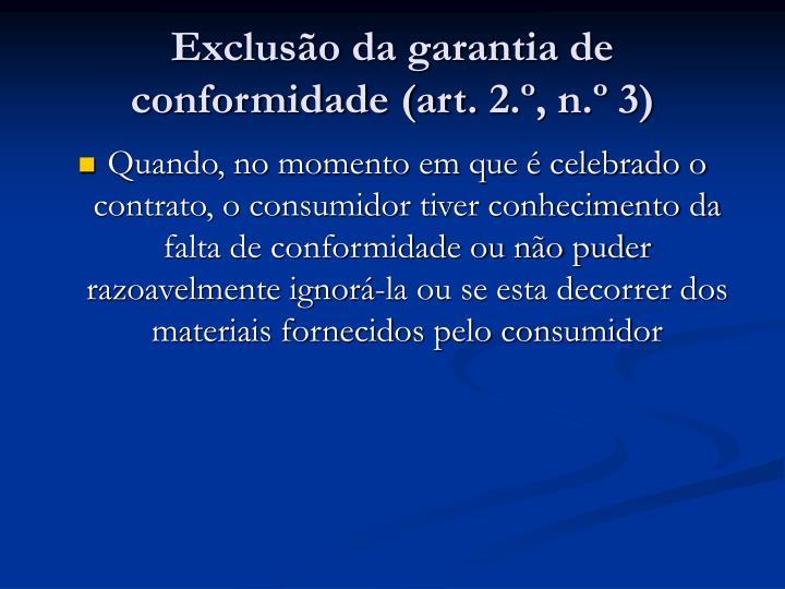 Exclusão da garantia de conformidade (art. 2.º, n.º 3)