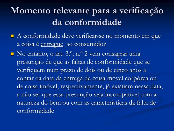 Momento relevante para a verificação da conformidade