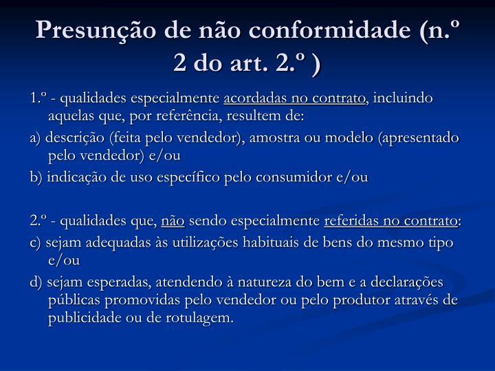 Presunção de não conformidade (n.º 2 do art. 2.º )