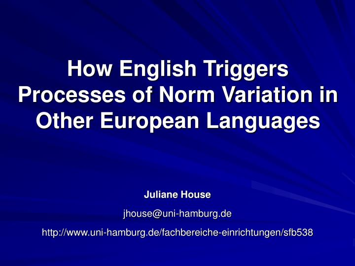 how english triggers processes of norm variation in other european languages n.