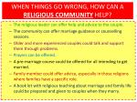 when things go wrong how can a religious community help