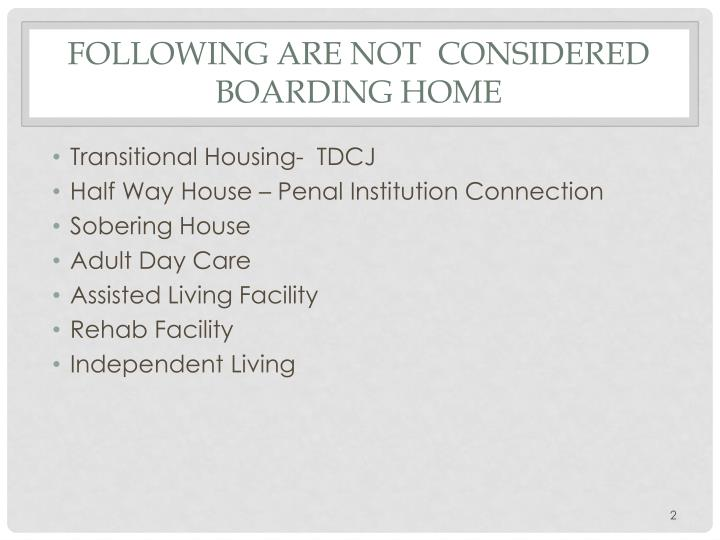 Following are not considered boarding home