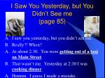 i saw you yesterday but you didn t see me page 85