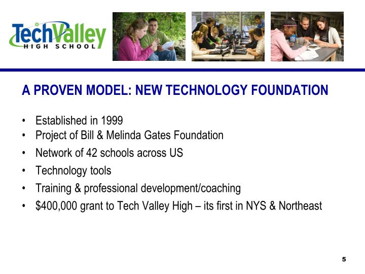 A PROVEN MODEL: NEW TECHNOLOGY FOUNDATION