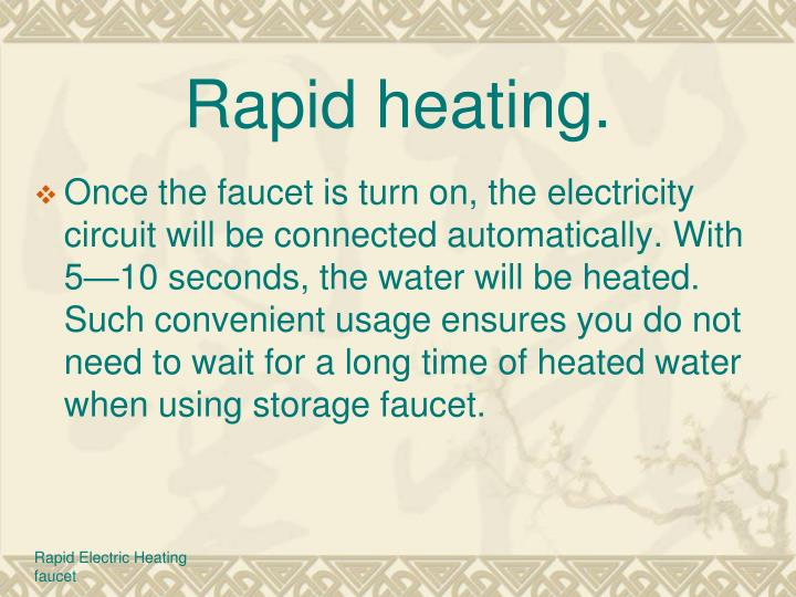 Rapid heating.