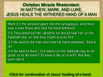 christian miracle rhetorolect in matthew mark and luke jesus heals the withered hand of a man