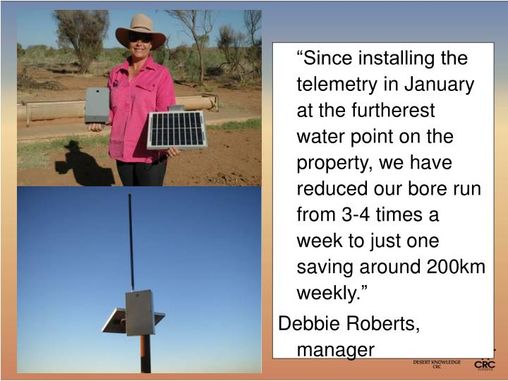 """""""Since installing the telemetry in January at the furtherest water point on the property, we have reduced our bore run from 3-4 times a week to just one saving around 200km weekly."""""""