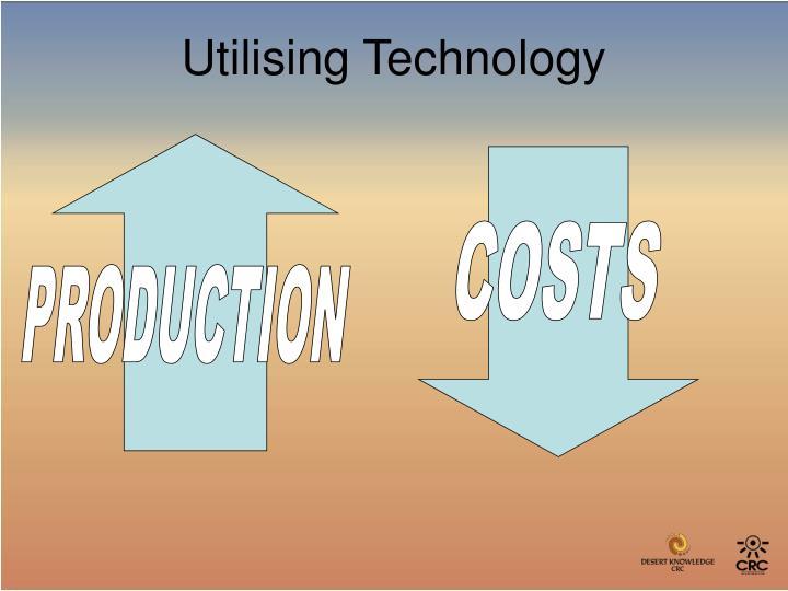 Utilising Technology