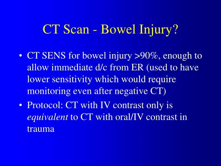 CT Scan - Bowel Injury?