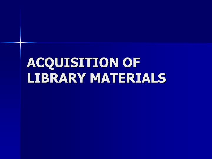 acquisition of library materials n.