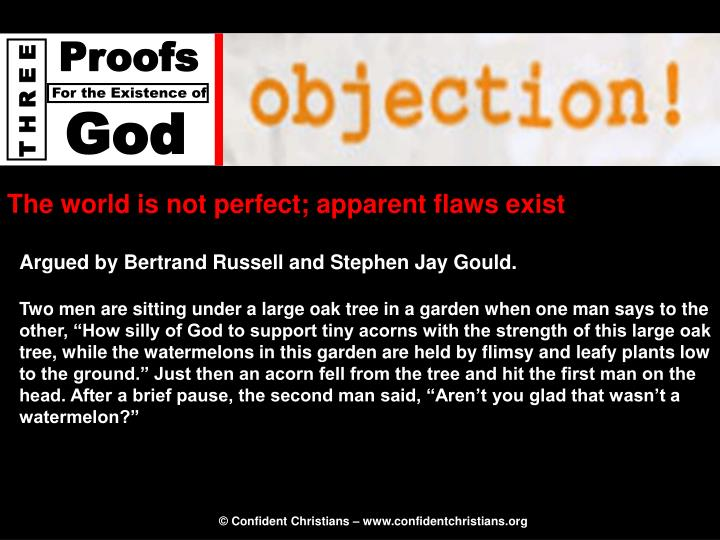 The world is not perfect; apparent flaws exist