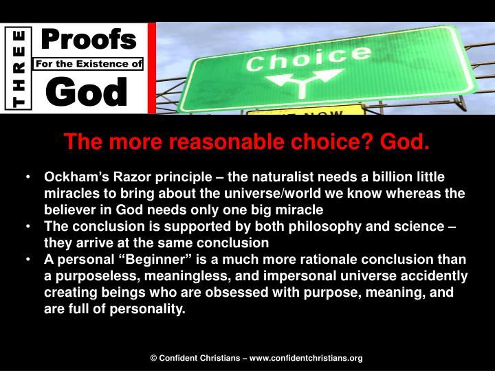 The more reasonable choice? God.