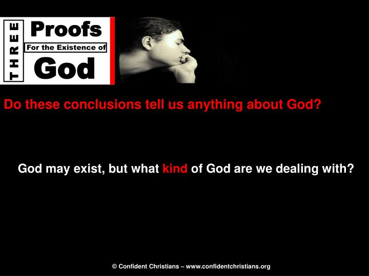 Do these conclusions tell us anything about God?