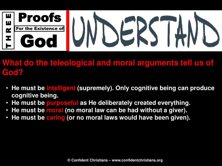 What do the teleological and moral arguments tell us of God?
