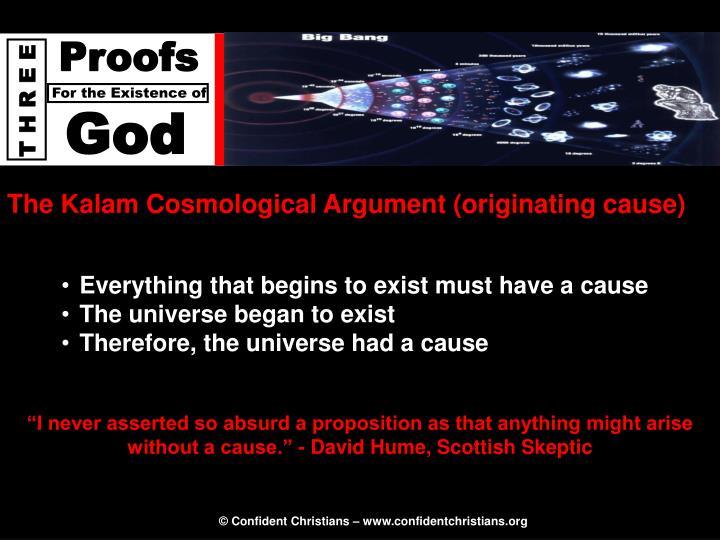 The Kalam Cosmological Argument (originating cause)