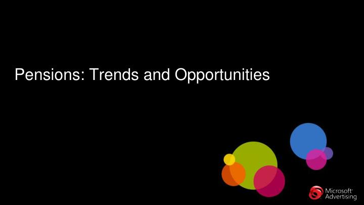 pensions trends and opportunities n.