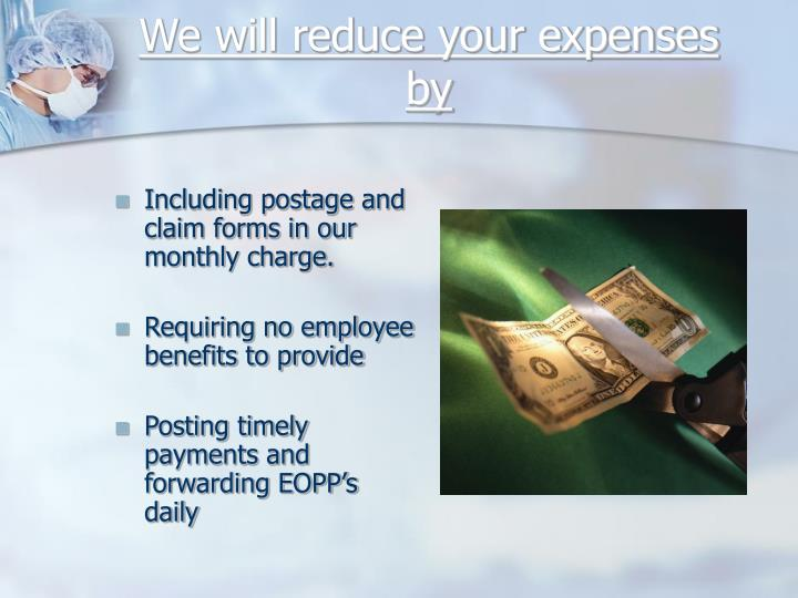 We will reduce your expenses by