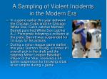 a sampling of violent incidents in the modern era