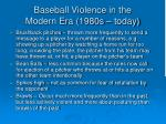 baseball violence in the modern era 1980s today