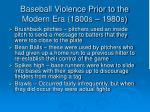 baseball violence prior to the modern era 1800s 1980s