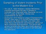sampling of violent incidents prior to the modern era