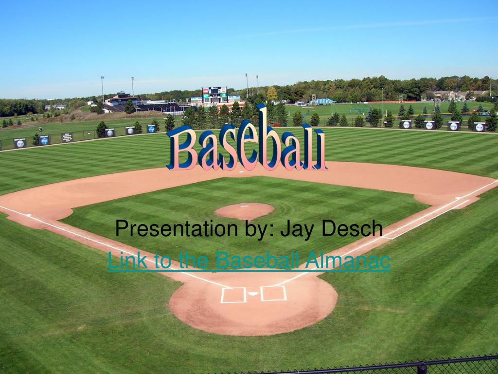 presentation by jay desch link to the baseball almanac l.