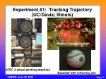 experiment 1 tracking trajectory uc davis illinois