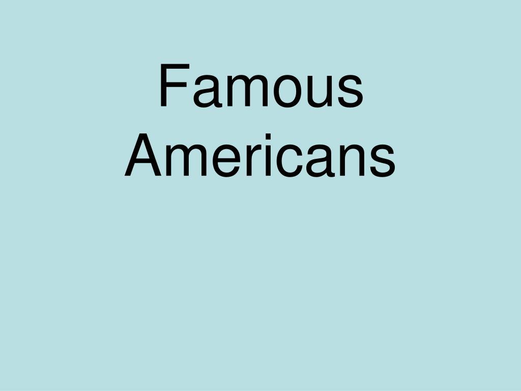 famous americans l.