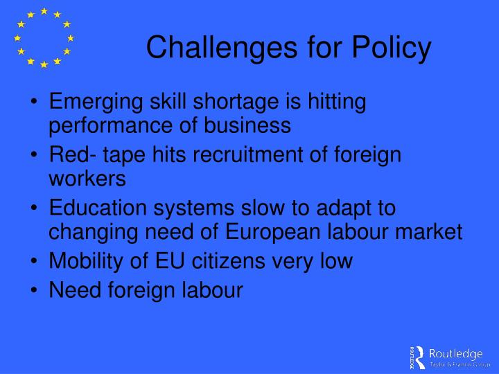 Challenges for Policy