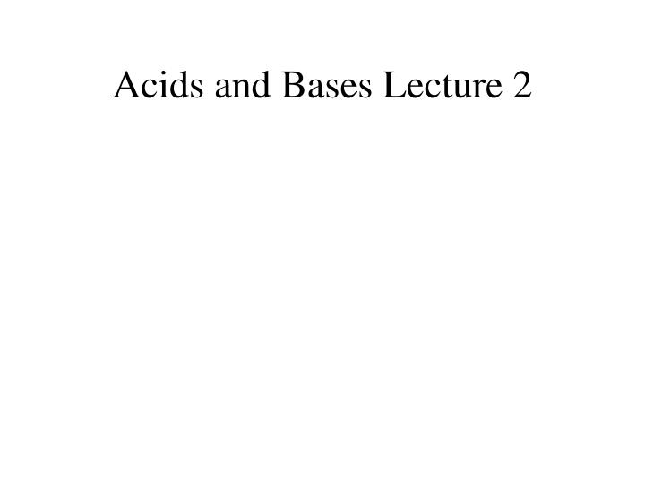 acids and bases lecture 2 n.