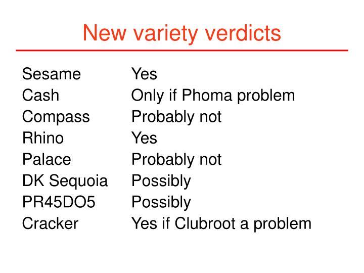 New variety verdicts