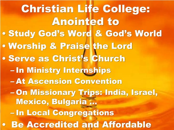 Christian Life College: Anointed to