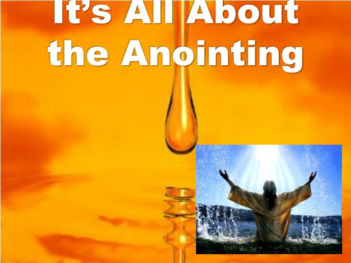 It s all about the anointing