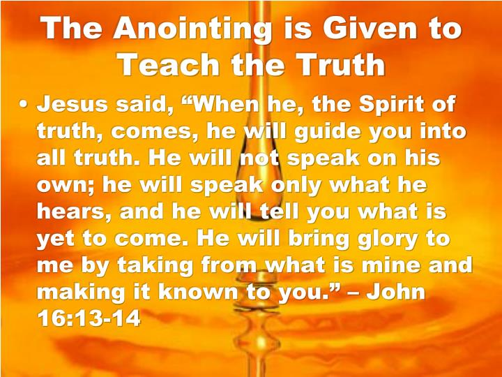 The Anointing is Given to Teach the Truth
