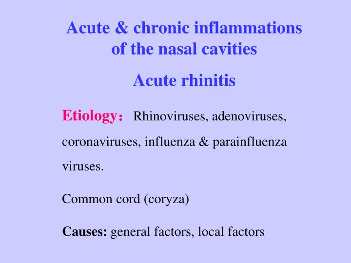 Acute & chronic inflammations of the nasal cavities