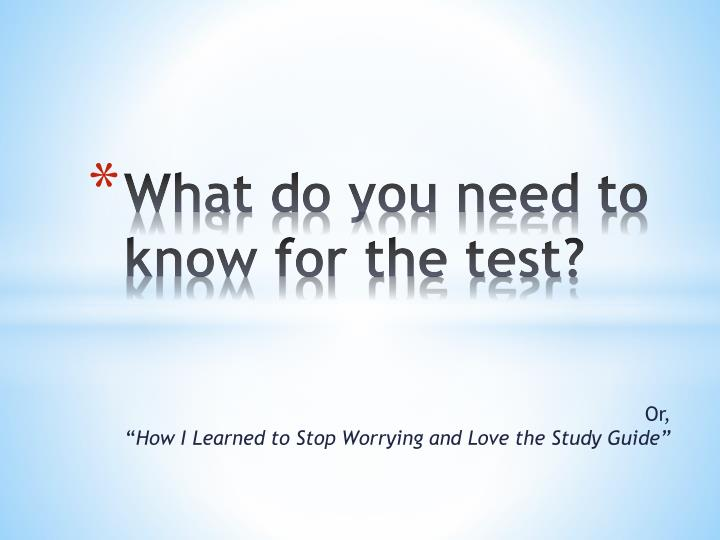 what do you need to know for the test n.